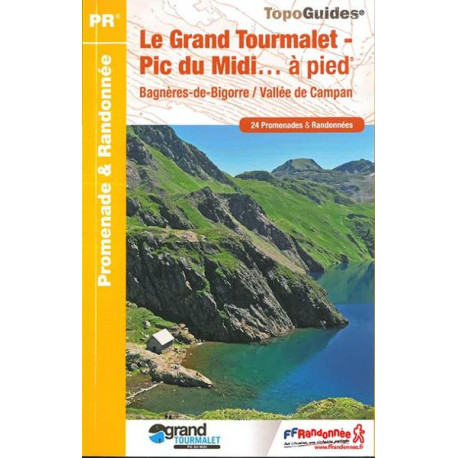 FFRP - ST08 Le Grand Tourmalet-Pic du Midi... à pied- PR 24 balades